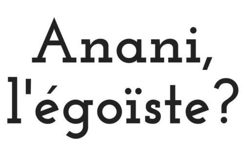 Article : Anani, l'égoïste ?